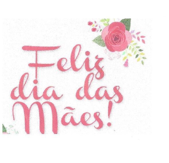 Feliz dia das mães!!!!