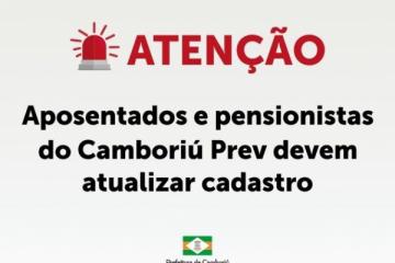 RECADASTRAMENTO PARA APOSENTADO E PENSIONISTA DO CAMBORIÚ PREV