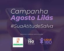 Agosto Lilás quer prevenir a violência contra mulher