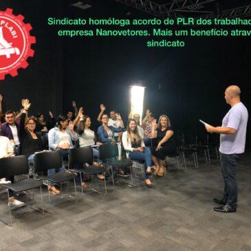 SINDICATO HOMOLOGA ACORDO DE PLR PARA TRABALHADORES DA EMPRESA NANOVETORES.