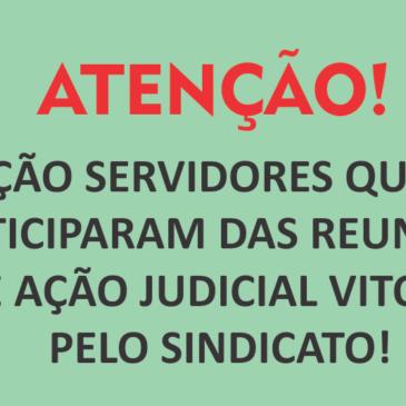 ATENÇÃO SERVIDORES QUE NÃO PARTICIPARAM DAS REUNIÕES SOBRE AÇÃO JUDICIAL VITORIOSA PELO SINDICATO!