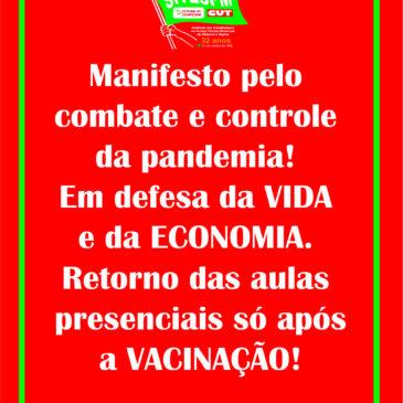 Manifesto pelo  combate e controle  da pandemia! Em defesa da VIDA  e da ECONOMIA. Retorno das aulas  presenciais só após  a VACINAÇÃO!