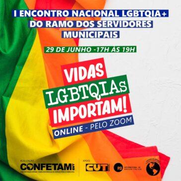 I Encontro Nacional LGBTQIA+ do Ramo dos Municipais