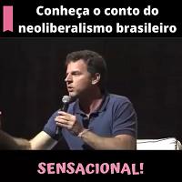 O Conto do Neoliberalismo Brasileiro