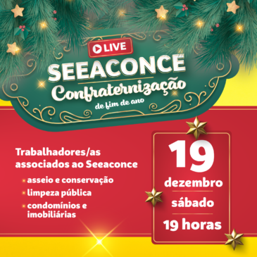 Confraternização de final de ano do Seeaconce será com LIVE sábado, 19/12, com sorteio de 50 prêmios. Participe!