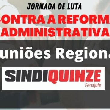Sindiquinze integra Jornada de Luta contra a Reforma Administrativa e conclama associados para reuniões regionais virtuais
