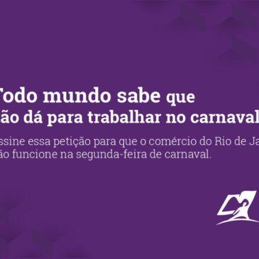 Comerciários criam abaixo-assinado contra abertura de lojas na segunda de carnaval
