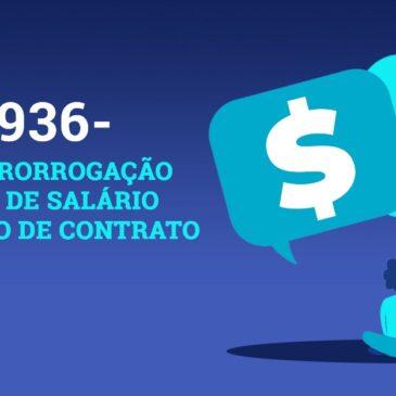 MP 936 ataca novamente e permite prorrogação da redução de salário e suspensão de contrato