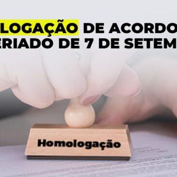 Homologação de acordo para o feriado de 7 de setembro