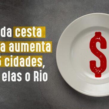 Valor da cesta básica aumenta em 15 cidades, entre elas o Rio