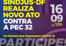 Sindjus-DF convoca categoria para ato contra PEC 32 nesta quinta, na Câmara dos Deputados
