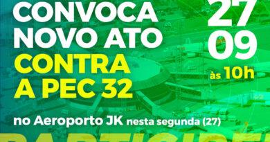 Contra a PEC 32, Sindjus-DF convoca categoria para ato no aeroporto JK, segunda (27), às 10h